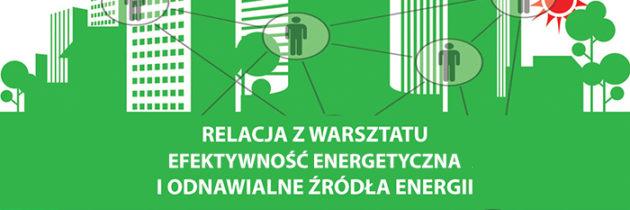 """Relacja z warsztatu """"Eko-lokator"""" Efektywność energetyczna i odnawialne źródła energii w budynkach wielorodzinnych"""