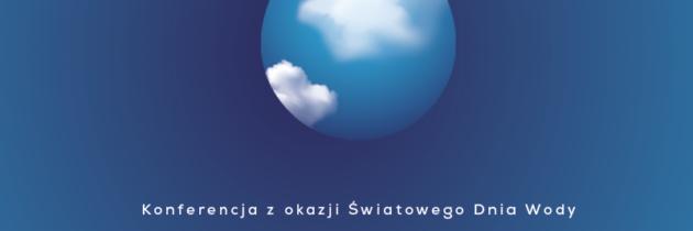 21 i 22.03 (Światowy Dzień Wody) we Wrocławiu przedstawiciele rządu, samorządów, nauki i mediów będą wspólnie szukać najlepszych sposobów na przeciwdziałanie suszom i powodziom