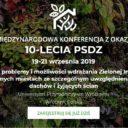 Międzynarodowa konferencja z okazji 10-lecia PSDZ: Stan obecny, problemy i możliwości wdrażania Zielonej Infrastruktury we współczesnych miastach ze szczególnym uwzględnieniem zielonych dachów i żyjących ścian