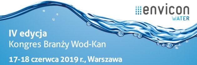 IV edycja Kongres Branży Wod-Kan ENVICON Water – Warszawa 17-18 czerwca 2019