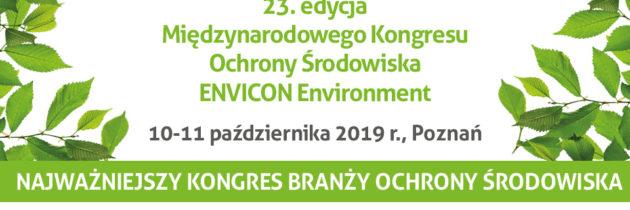 23. Międzynarodowy Kongres Ochrony Środowiska ENVICON Environment, 10-11.10.2019 Poznań