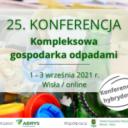 25. Konferencja Kompleksowa gospodarka odpadami